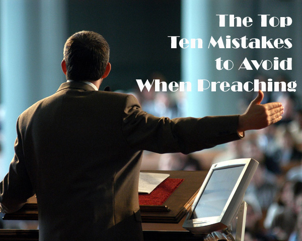 The Top Ten Mistakes to Avoid When Preaching-Bill-Miller